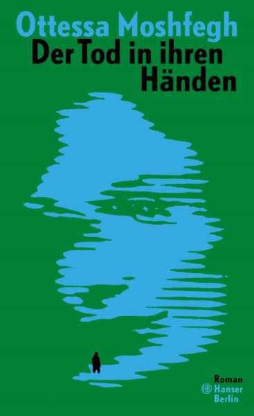 """Buchcover """"Der Tod in ihren Händen"""" von Ottessa Moshfegh"""