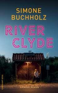 "Buchcover ""River Clyde"" von Simone Buchholz"
