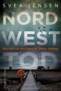 """Die besten Krimis im März 2021: Buchcover """"Nordwesttod"""" von Svea Jensen"""