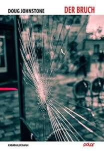 """Die besten Krimis im Februar 2021: """"Der Bruch"""" von Doug Johnstone"""