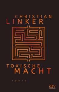 """Unsere Liste der besten Bücher im März 2021: Buchcover """"Toxische Macht"""" von Christian Linker"""