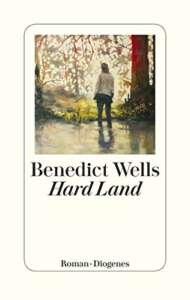 """Buchcover """"Hard Land"""" von Benedict Wells"""