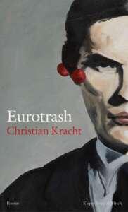 """Buchcover """"Eurotrash"""" von Christian Kracht"""