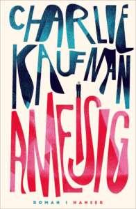 """""""Ameisig"""" von Charlie Kaufman"""
