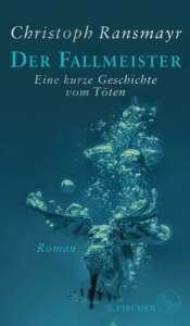 """Buchcover """"Der Fallmeister. Eine kurze Geschichte vom Töten"""" von Christoph Ransmayr"""
