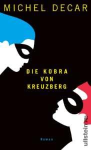 """Buchcover """"Die Kobra von Kreuzberg"""" von Michel Decar"""