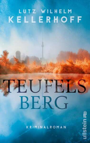 """Cover """"Teufelsberg"""" von Lutz Wilhelm Kellerhoff"""