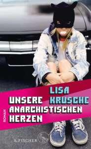 """Die besten Bücher im Juni 2021: """"Unsere anarchistischen Herzen"""" von Lisa Krusche"""
