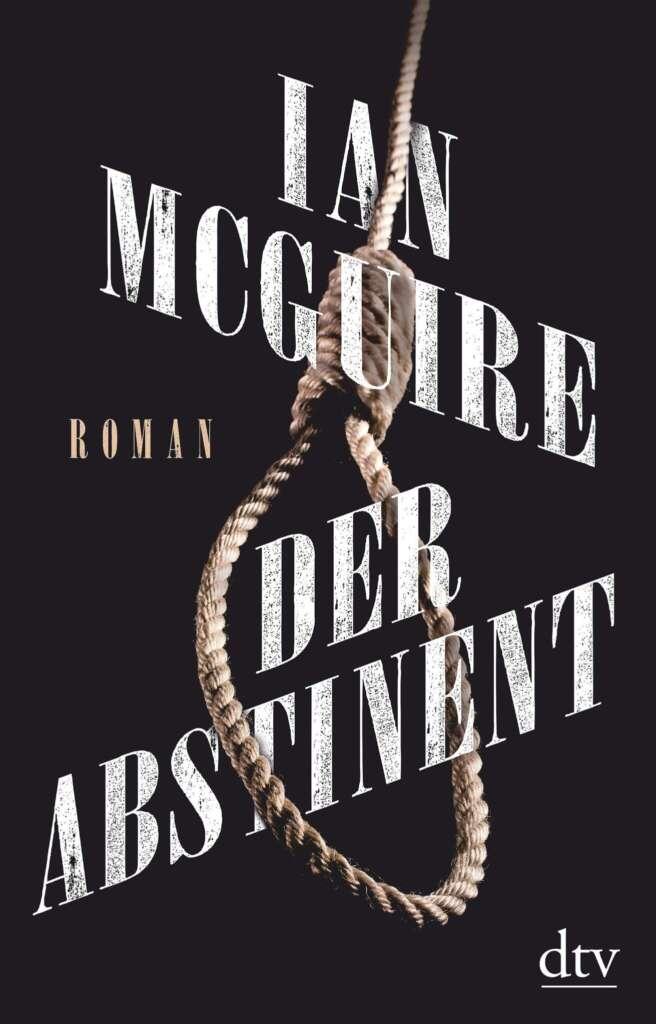 """Buchcover """"Der Abstinent"""" von Ian McGuire"""
