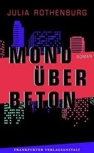 """Die besten Bücher im Juli 2021: Buchcover """"Mond über Beton"""" von Julia Rothenburg"""