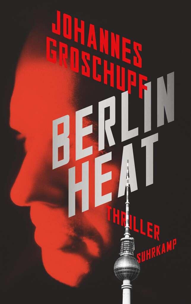 """Buchcover """"Berlin Heat"""" von Johannes Groschupf"""