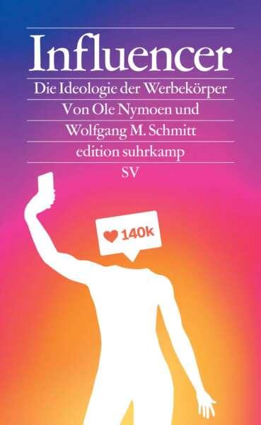 """Buchcover """"Influencer – Die Ideologie der Werbekörper"""" von Ole Nymoen und Wolfgang M. Schmitt"""