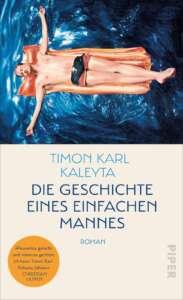 """Buchcover """"Die Geschichte eines einfachen Mannes"""" von Timon Karl Kaleyta"""