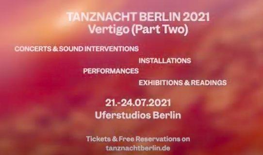 Tanznacht Berlin Vertigo (Part Two)