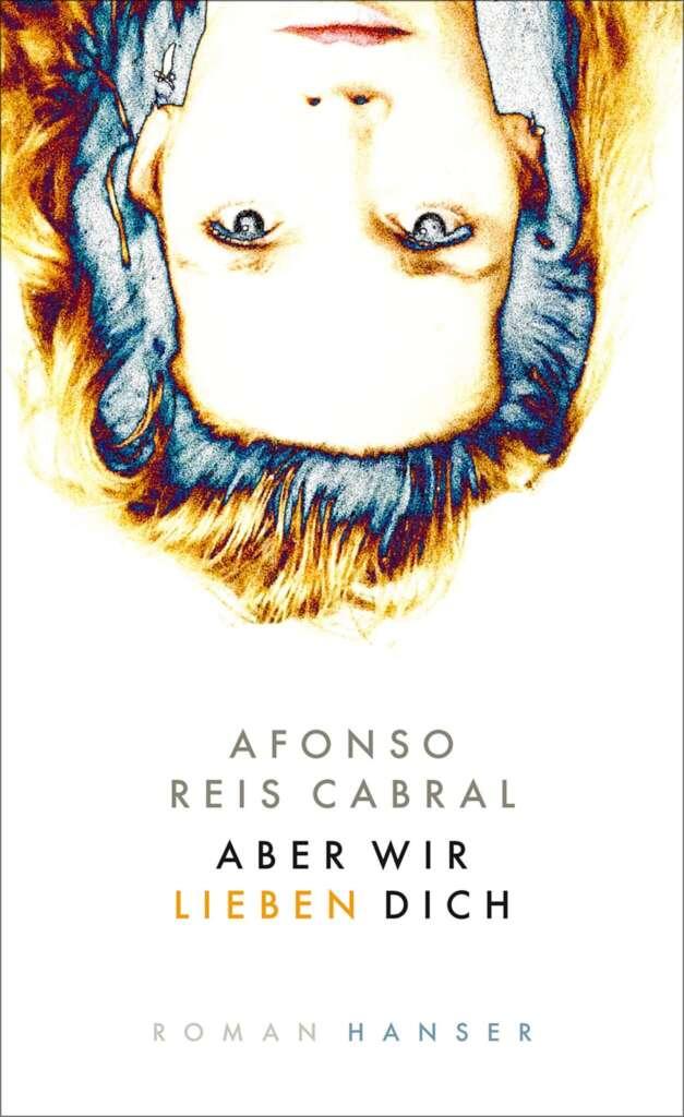 """Buchcover """"Aber wir lieben dich"""" von Afonso Reis Cabral"""