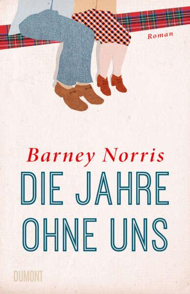 """Buchcover """"Die Jahre ohne uns"""" von Barney Norris"""
