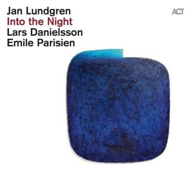 "Plattencover ""Into the Night"" von Jan Lundgren / Lars Danielson / Emile Parisien"