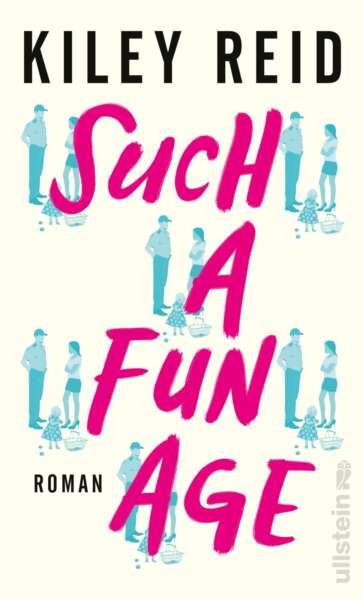 """Buchcover """"Such a fun age"""" von Kiley Reid"""