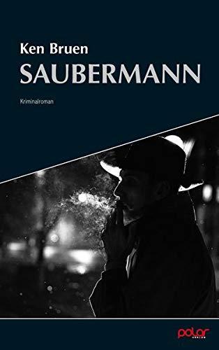 """Buchcover """"Saubermann"""" von Ken Bruen, rauchender Mann, schwarzweiß"""