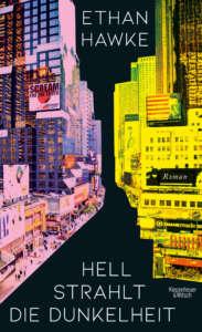 """Buchcover """"Hell strahlt die Dunkelheit"""" von Ethan Hawke"""