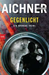 """Buchcover """"Gegenlicht"""" von Bernhard Aichner"""