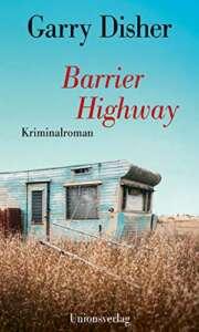 """die besten Krimis im Oktober 2021: """"Barrier Highway"""" von Garry Disher"""