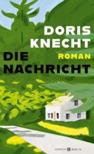 """Buchcover """"Die Nachricht"""" von Doris Knecht"""